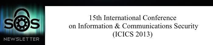 15th International Conference on Information & Communications Security (ICICS 2013) - Beijing, China